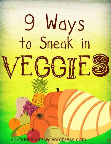 9 ways to sneak veggies