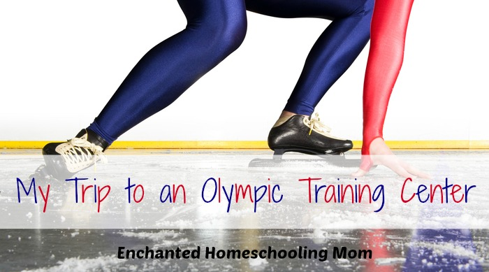 My Trip to an Olympic Training Center - Enchanted Homeschooling Mom