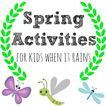 Spring activities for Kids when it rains