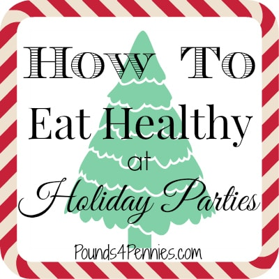 How to eat healthy at holiday parties